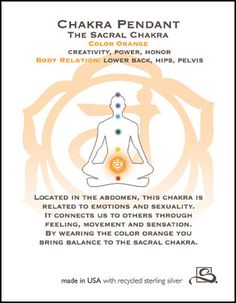 Sacral Chakra: emotions, sensuality, sexuality, pleasure, connection to others
