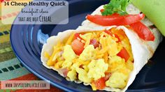 I wanted my kids to have meals that fit my ideal, but also my budget. Here are 14 Cheap Healthy Quick Breakfast Ideas that Are Not Cereal.