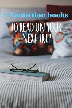 8 Nonfiction Books To Read On Your Next Trip to give you a different perspective