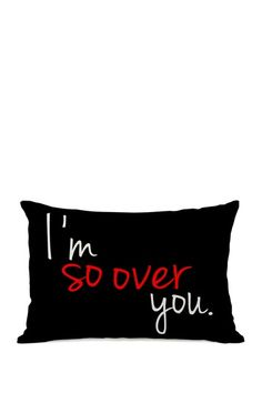 I'm So Over You Pillow