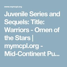 Juvenile Series and Sequels: Title: Warriors - Omen of the Stars | mymcpl.org - Mid-Continent Public Library
