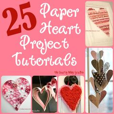 DIY 25 Paper Heart Project Tutorials...some gorgeous heart crafts here!