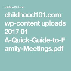 childhood101.com wp-content uploads 2017 01 A-Quick-Guide-to-Family-Meetings.pdf