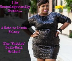 Dear 'Unapologetically Fattist' Daily Mail Writer: I Am Unapologetically Human by CeCeOlisa
