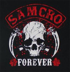 Always and forever one Samcro!!!