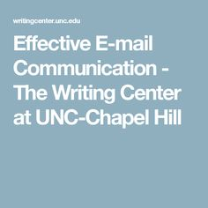 Effective E-mail Communication - The Writing Center at UNC-Chapel Hill