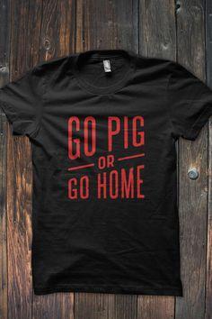 Go Pig or Go Home T-Shirt