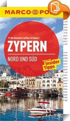 MARCO POLO Reiseführer Zypern Nord und Süd    ::  BITTE BEACHTEN SIE: DIESES E-BOOK IST BEREITS IN EINER NEUEN AUFLAGE ERSCHIENEN! Ankommen und Losleben!Der Reiseführer mit den Insider- Tipps.Jetzt auch als E-Book - mit vielen praktischen Zusatzfunktionen.- Top Highlights auf einen Blick- MARCO POLO Insider-Tipps mit detaillierten Hintergrundinfos- Über 300 Weblinks führen direkt zu den Websites der Tipps- Offline-Karten inkl. Straßenregister- Google Map-Links – zur schnellen Routenpla...