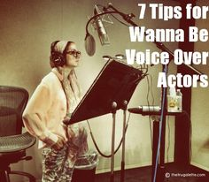 So 15 minutes on the job and I think I know it all. Ha, as if! But, I still got some voice over tips for you!