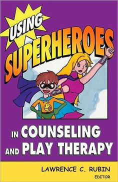 Harness the Therapeutic Power of the Superhero!