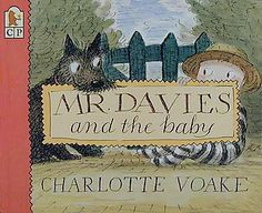 """Mr. Davies and the Baby,"" by Charlotte Voake.   http://picturebookillustration.blogspot.com/2012/07/charlotte-voake.html"