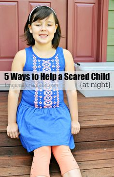 5 Ways to Help a Scared Child