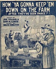 [February 27 How Ya Gonna Keep 'em Down on the Farm (After They've Seen Paree)? Released by Victor Old Sheet Music, Vintage Sheet Music, Piano Sheet, History Of Agriculture, Young Americans, Down On The Farm, Music Covers, Book Covers, World War One