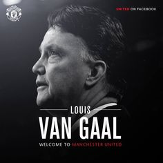 Welcome to Manchester United Louis van Gaal!