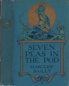 Margery Bailey. Seven Peas in the Pod. 1919. (book cover)