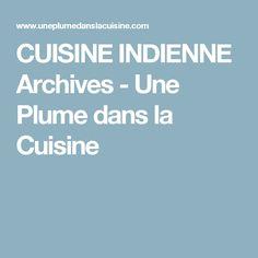 CUISINE INDIENNE Archives - Une Plume dans la Cuisine