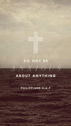 Do not be anxious about anything, but in every situation, by prayer and petition, with thanksgiving, present your requests to God. (Philippians 4:6)