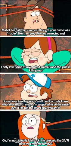 Gravity Falls confessions. I can relate w/ Wendy & dipper, I'm expected to be articulate by everyone jus cuz I'm quiet!!!
