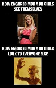 Its all about who can get married by Mormon Standard Time. Aka 23 years lol.