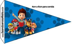 Bandeirinha Sanduiche 5 Patrulha Canina--- https://fazendoanossafesta.com.br/2015/05/patrulha-canina-kit-festa-infantil.html/