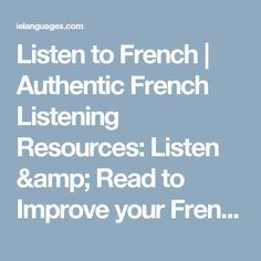 Listen to French   Authentic French Listening Resources: Listen & Read to Improve your French Comprehension
