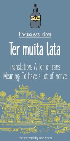 Portuguese phrases: Ter muita lata/Have a lot of nerve! #liveluso
