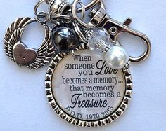Sympathy gift When someone you Love becomes a Memory that Memory becomes a treasure keychain son daughter remembrance beautiful quote custom