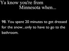 happens every time... minnesotan, life, yep, funni, you know your from minnesota, minnesnowta, state, true, betcha