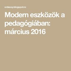 Modern eszközök a pedagógiában: március 2016 Modern, Education, School, Montessori, Creative, Trendy Tree, Onderwijs, Learning