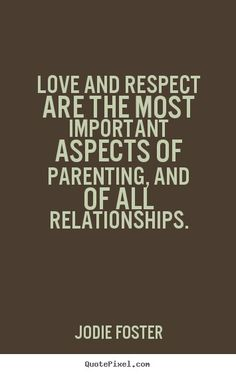 Love quotes - love and respect are the most important aspects of parenting, Hard Quotes, Teen Quotes, Love Quotes, Funny Quotes, Respect Life, Respect Quotes, Love And Respect, Parenting Humor Teenagers, Parenting Memes
