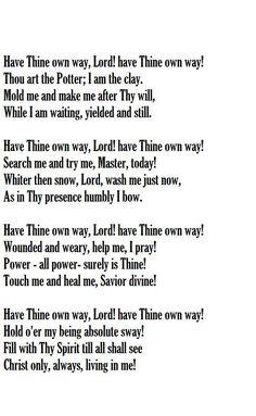 Have Thine Own Way Lyrics: Adelaide Addison Pollard Music: George Coles Stebbins