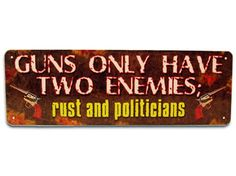 River's Edge Large Tin Sign - Guns Have Two Enemies null,http://www.amazon.com/dp/B003AY0MHY/ref=cm_sw_r_pi_dp_5fnztb0RQS037ZQ5