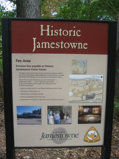 """Jamestown Settlement ~ Virginia ~ Historic Jamestown Sign ~ In 1607, Colonists established Jamestown as the first permanent British colony on the Atlantic Coast of North America.  Also in 1804, Lewis and Clark's  """"Corp of Discovery"""" began their overland journey to the Pacific Coast of North America."""