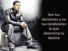 Son tus decisiones y no tus condiciones lo que determina tu destino.