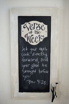 LOVE THIS!!!Verse of the Week or Day Chalkboard - can DIY with old cupboard door or picture frame. Could hang in various buildings and places throughout camp