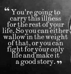 Now Quotes, Great Quotes, Quotes To Live By, Inspirational Quotes, Fight For Life Quotes, Chronic Illness Quotes, Mental Illness, Autoimmune Disease, Crohn's Disease