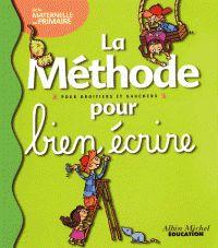 La méthode pour bien écrire de la maternelle au primaire - Danièle Dumont, Cyril Hahn