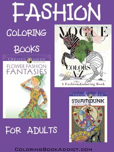 Fashion Coloring Books for Adults. Fashion History, Accessories, Steampunk and Vogue.  http://coloringbookaddict.com/fashion-coloring-books/