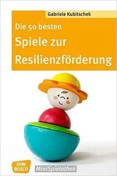 Die 50 besten Spiele zur Resilienzförderung Don Bosco MiniSpielothek: Amazon.de: Gabriele Kubitschek: Bücher