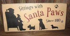 Sittings With Santa Paws Primitive Wood Sign- perfect for dog lovers