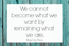 Making Changes Quote- Max De Pree