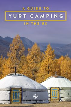 """Go on fabulous weekend """"glamping"""" trip with our guide to cozy yurt camping. Yurts -- lodgings with platform-style floors, curved walls, and typically, a skylight."""