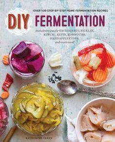 niretogha en pinterest diy fermentation over 100 step by step home fermentation recipes download pdf forumfinder Choice Image