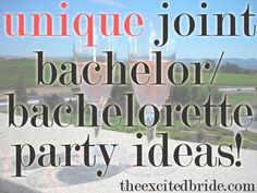 5 Unique Joint Bachelor/Bachelorette Party Ideas - for wedding planning!