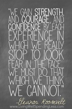 Look fear in the face....We must do the thing we think we cannot do! Day 2: Less Fear (31 Days of Less & More)