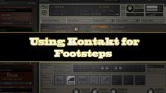 Using Kontakt for Footsteps (GrapevineRecording)