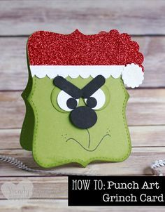punch art grinch card using Stampin' UP! punches by Wendy Cranford… Diy Christmas Cards, Stampin Up Christmas, Xmas Cards, Handmade Christmas, Holiday Cards, Christmas Crafts, Cards Diy, Punch Art Cards, Paper Punch Art