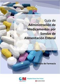 Acceso gratuito. Guía de administración de medicamentos por sondas de alimentación enteral Mom, Feeding Tube, First Aid Kid, San Carlos, Pharmacy, Mothers