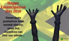 Happy Emancipation Day Jamaica! This is the start of Independence Week. Here's some food for thought.