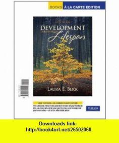 Development Through the Lifespan,  a la Carte Edition (5th Edition) (9780205741519) Laura E. Berk , ISBN-10: 0205741517  , ISBN-13: 978-0205741519 ,  , tutorials , pdf , ebook , torrent , downloads , rapidshare , filesonic , hotfile , megaupload , fileserve